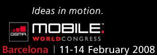 3GSM 2008 World Congress Barcellona 11-14 Febbraio