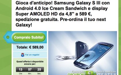 Samsung Galaxy S3 su Groupon a 589 € in prevendita