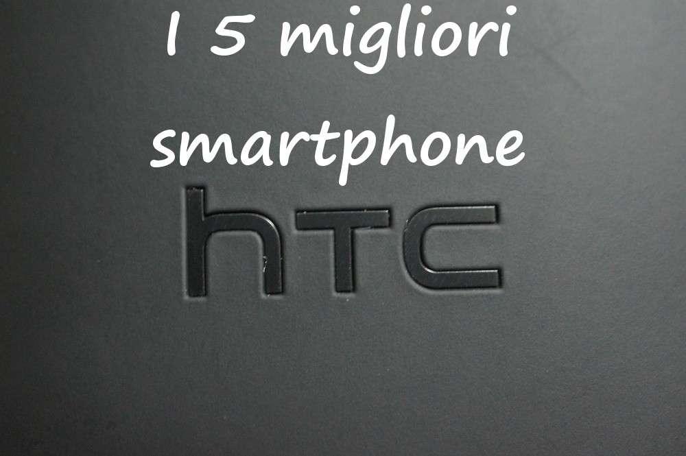 I migliori 5 smartphone HTC [FOTO]