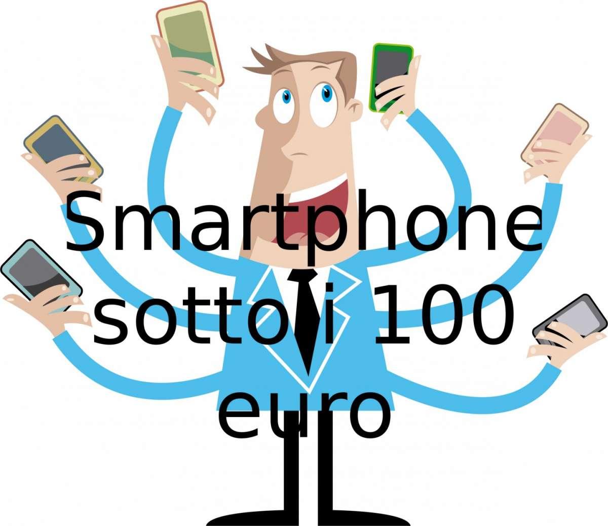 Smartphone sotto i 100 euro: i migliori 5 [FOTO]