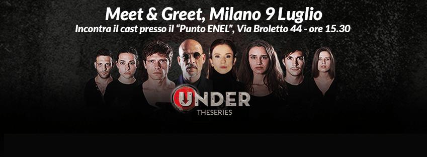 Incontra i protagonisti di Under con il Meet&Greet