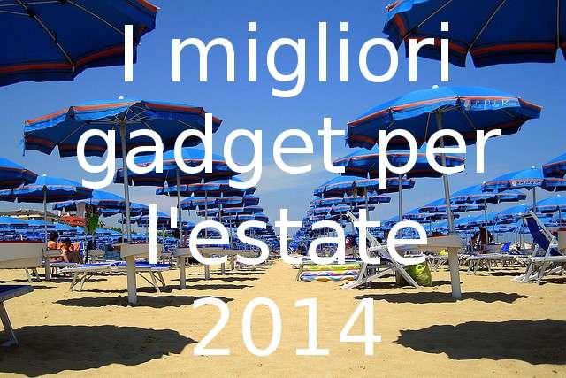 I migliori 5 gadget per l'estate 2014 [FOTO]