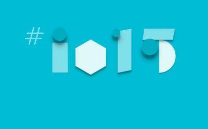 Google I/O 2015: tutte le novità più interessanti