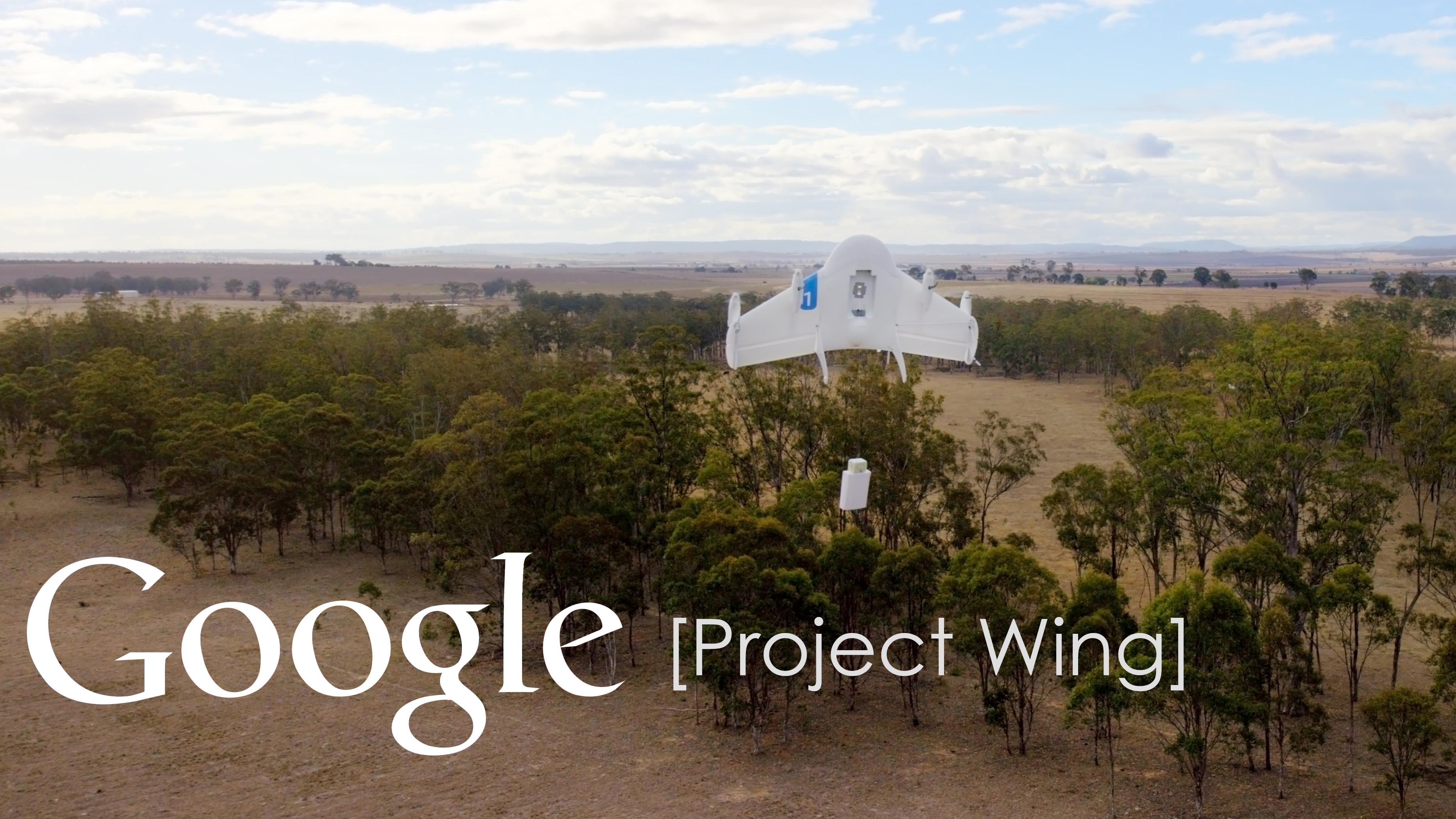 Drone di Google: primi test ufficiali per Project Wing