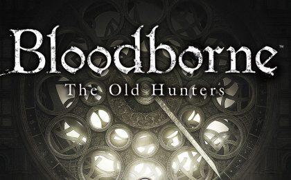 Bloodborne, The Old Hunters: la recensione