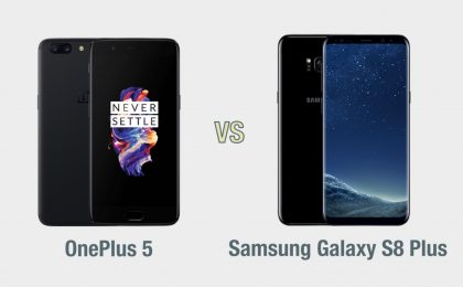 OnePlus 5 vs Samsung Galaxy S8 Plus: il confronto