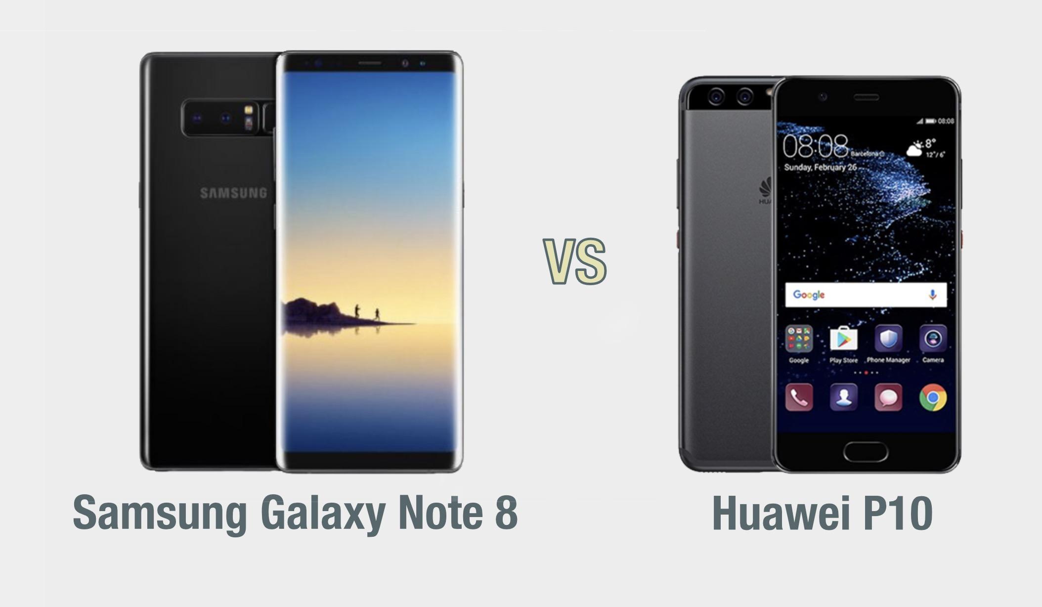 Samsung Galaxy Note 8 vs Huawei P10: il confronto
