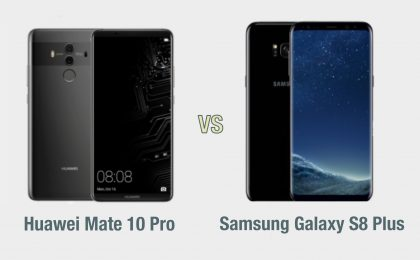 Huawei Mate 10 Pro vs Samsung Galaxy S8 Plus: il confronto