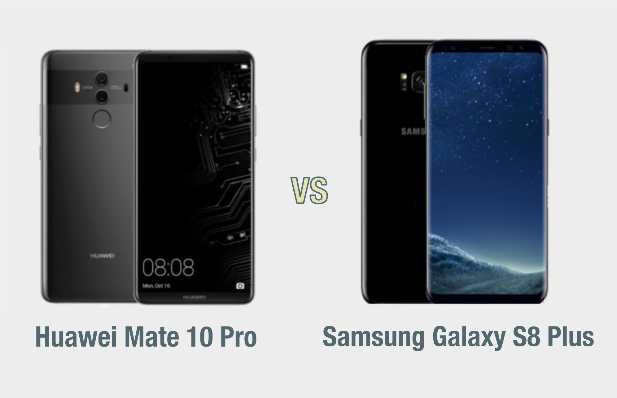 Huawei Mate 10 Pro vs Samsung Galaxy S8 Plus: il confronto