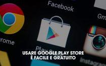 Come usare Google Play Store per scaricare app