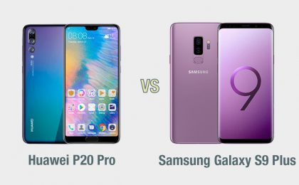 Huawei P20 Pro vs Samsung Galaxy S9 Plus: il confronto