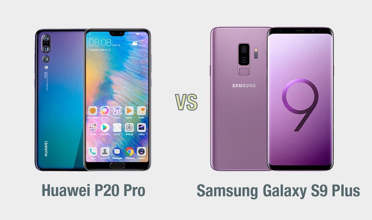 Huawei P20 Pro vs Samsung Galaxy S9 Plus: il confronto