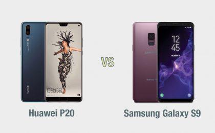 Huawei P20 vs Samsung Galaxy S9: il confronto